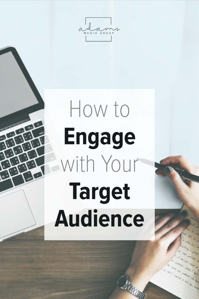 How to engage your target audience